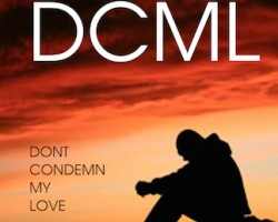 Don't Condemn My Love